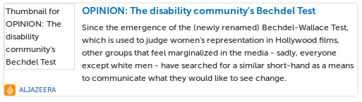 OPINION: The disability community's Bechdel Test. Since the emergence of the (newly renamed) Bechdel-Wallace Test, which is used to judge women's representation in Hollywood films, other groups that feel marginalized in the media - sadly, everyone except white men - have searched for a similar short-hand as a means to communicate what they would like to see change.