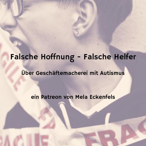 Falsche Hoffnung - Falsche Helfer - ein Patreon von Mela Eckenfels